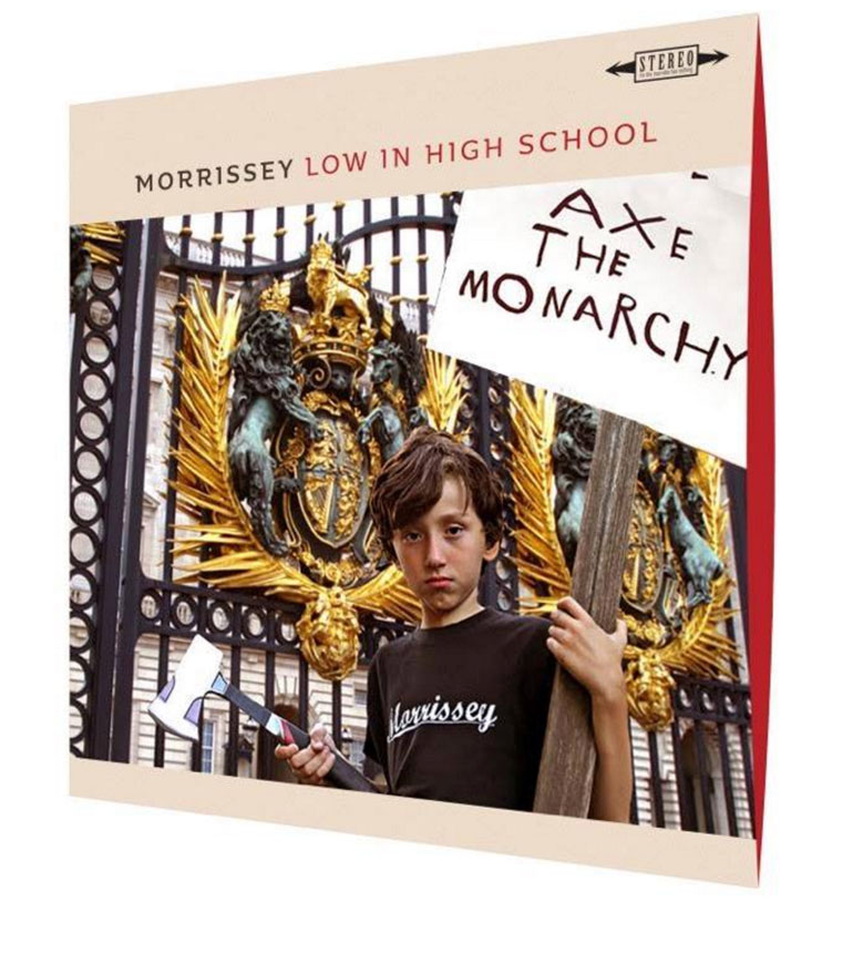 "Morrissey 'Low In High School' - ""Axe The Monarchy"""