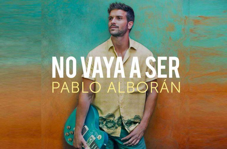 Pablo Alborán 'No Vaya a Ser'