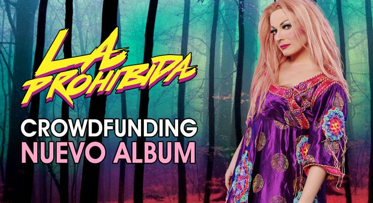 Crowdfunding La Prohibida
