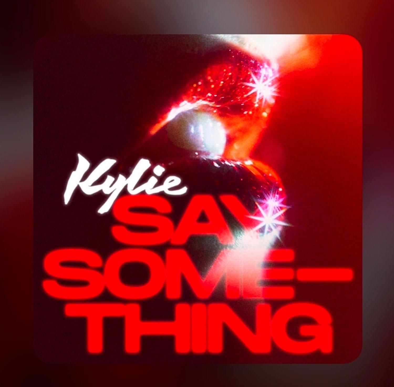 Kylie Say Something